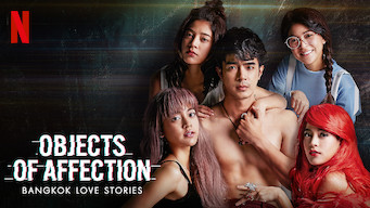 Bangkok Love Stories: Objects of Affection (2019)