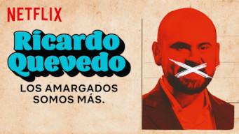 Ricardo Quevedo: Los amargados somos más (2019)