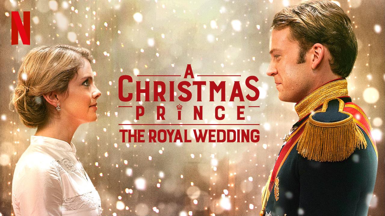 Is 'A Christmas Prince: The Royal Wedding' (2018) available to watch on UK Netflix - NewOnNetflixUK