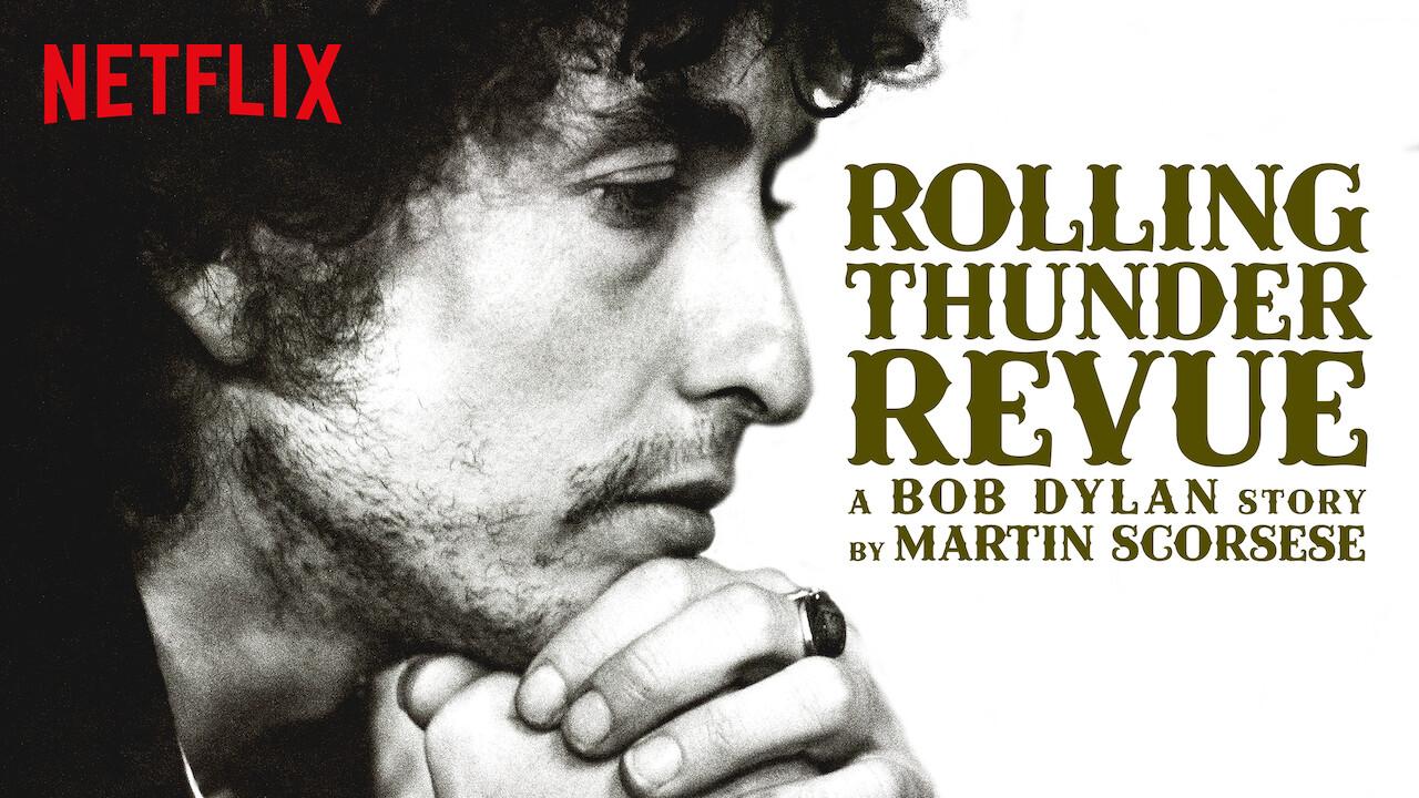 Rolling Thunder Revue: A Bob Dylan Story by Martin Scorsese on Netflix UK