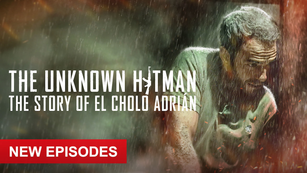 The Unknown Hitman: The Story of El Cholo Adrián on Netflix UK