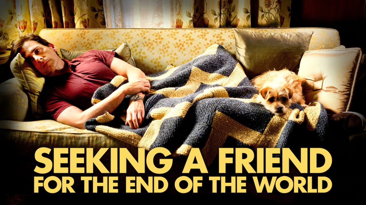 Seeking a friend for the end of the world netflix canada