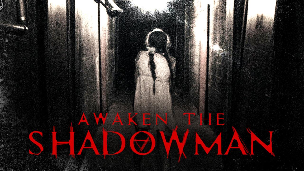 Awaken the Shadowman on Netflix UK