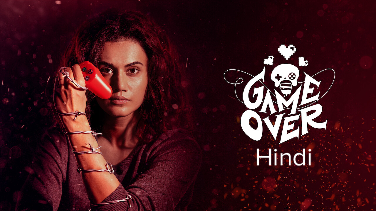 Game Over (Hindi Version) on Netflix UK