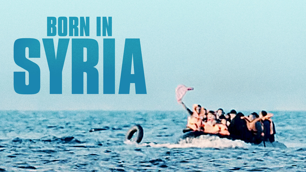 Born in Syria on Netflix UK