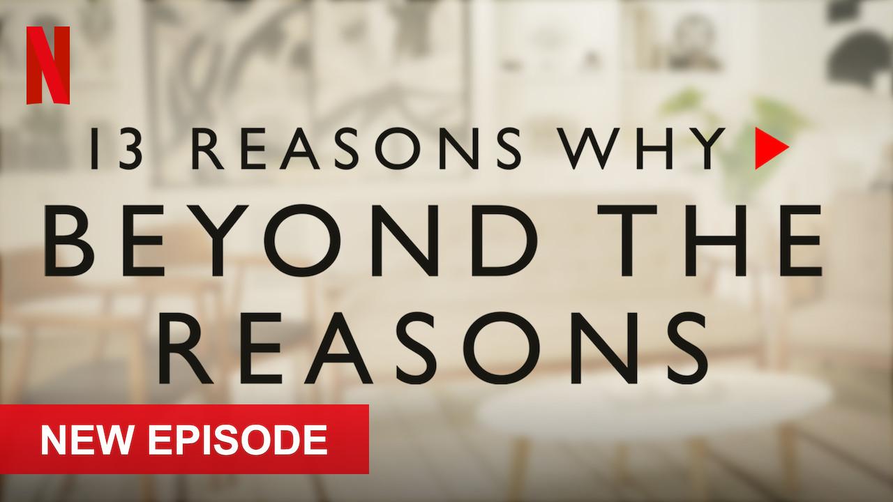 13 Reasons Why: Beyond the Reasons on Netflix UK