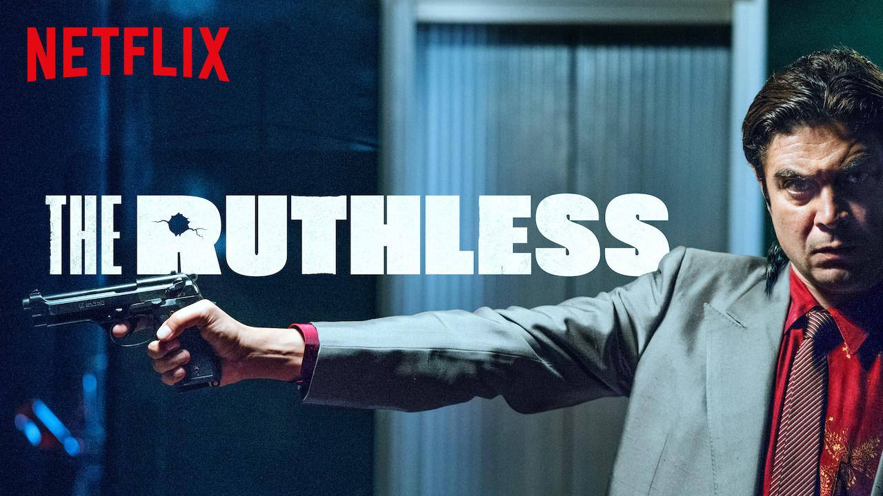 The Ruthless on Netflix UK