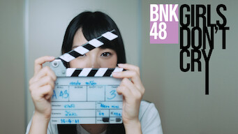 BNK48: Girls Don't Cry (2018)