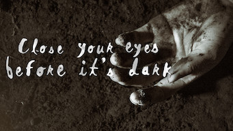 Close Your Eyes Before It's Dark (2016)