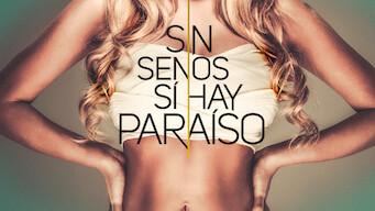 Sin Senos sí Hay Paraíso (2018)