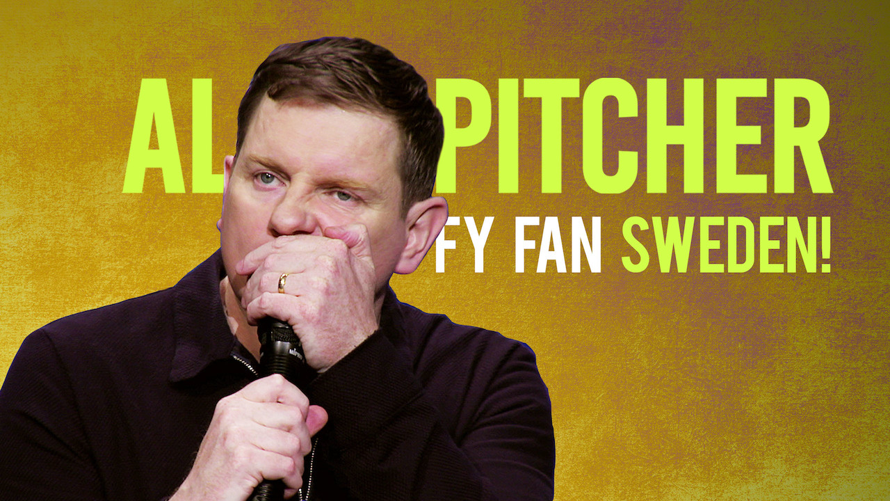 Al Pitcher - Fy Fan Sweden! on Netflix UK