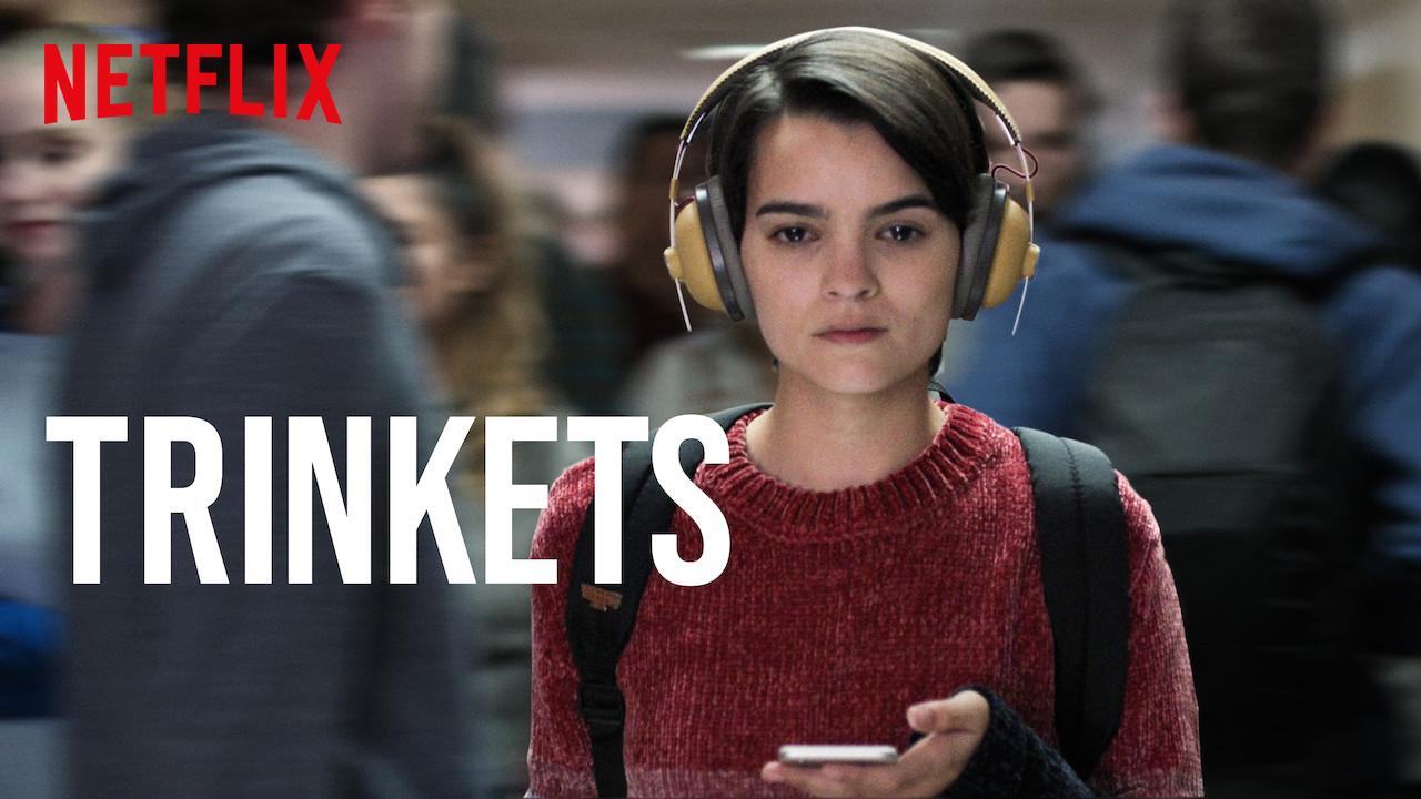Trinkets on Netflix UK