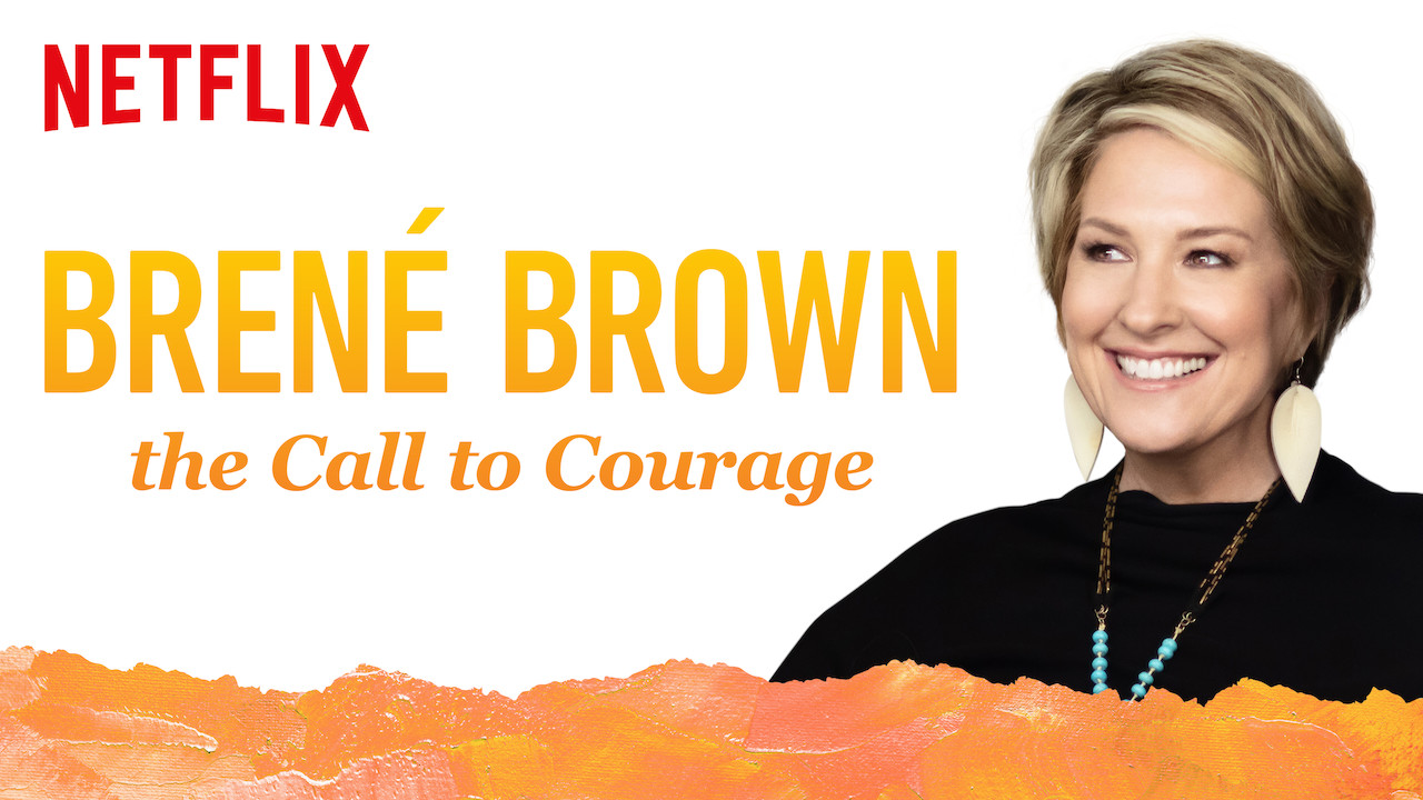 Brené Brown: The Call to Courage on Netflix UK