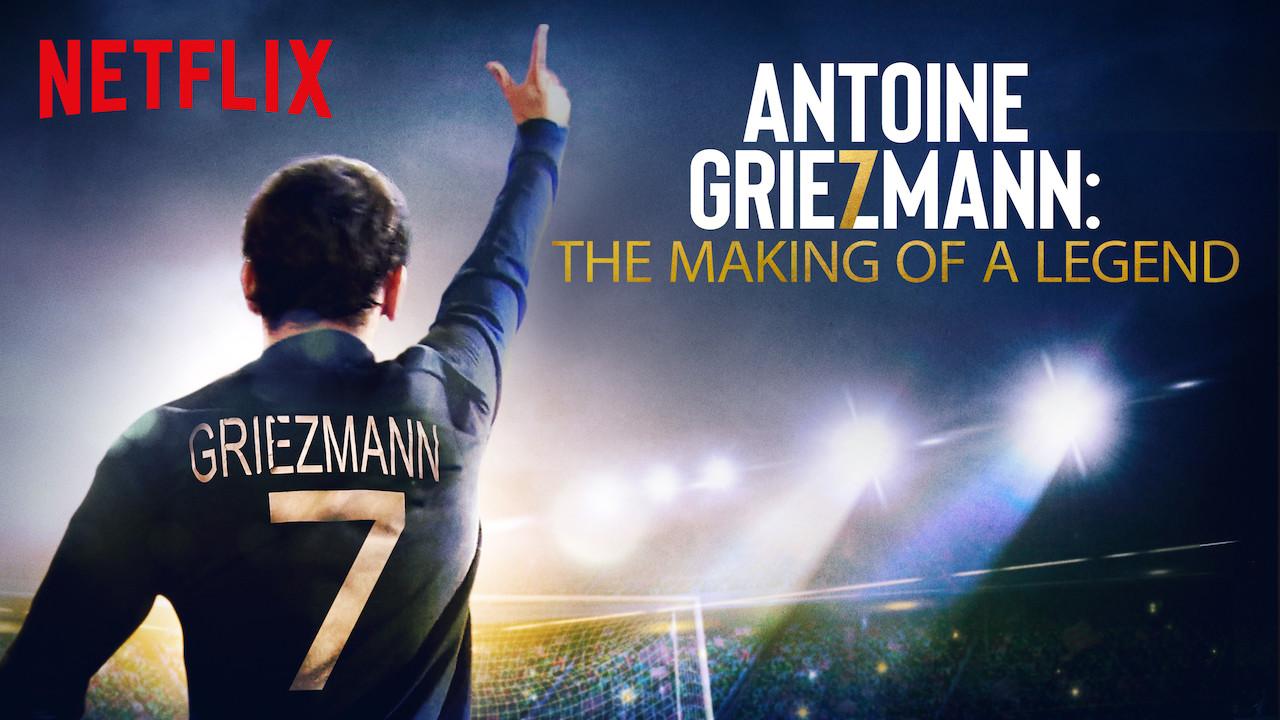 Antoine Griezmann: The Making of a Legend on Netflix UK