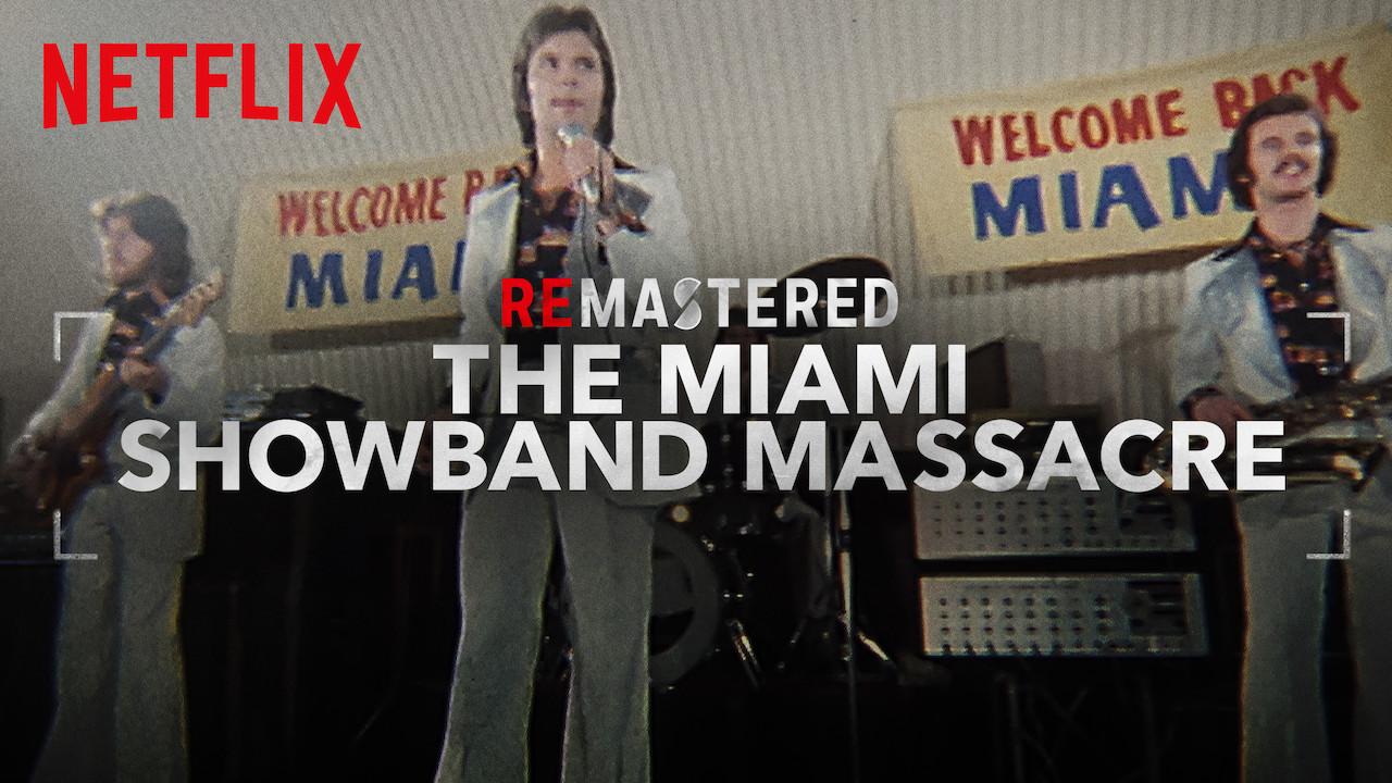 ReMastered: The Miami Showband Massacre on Netflix UK
