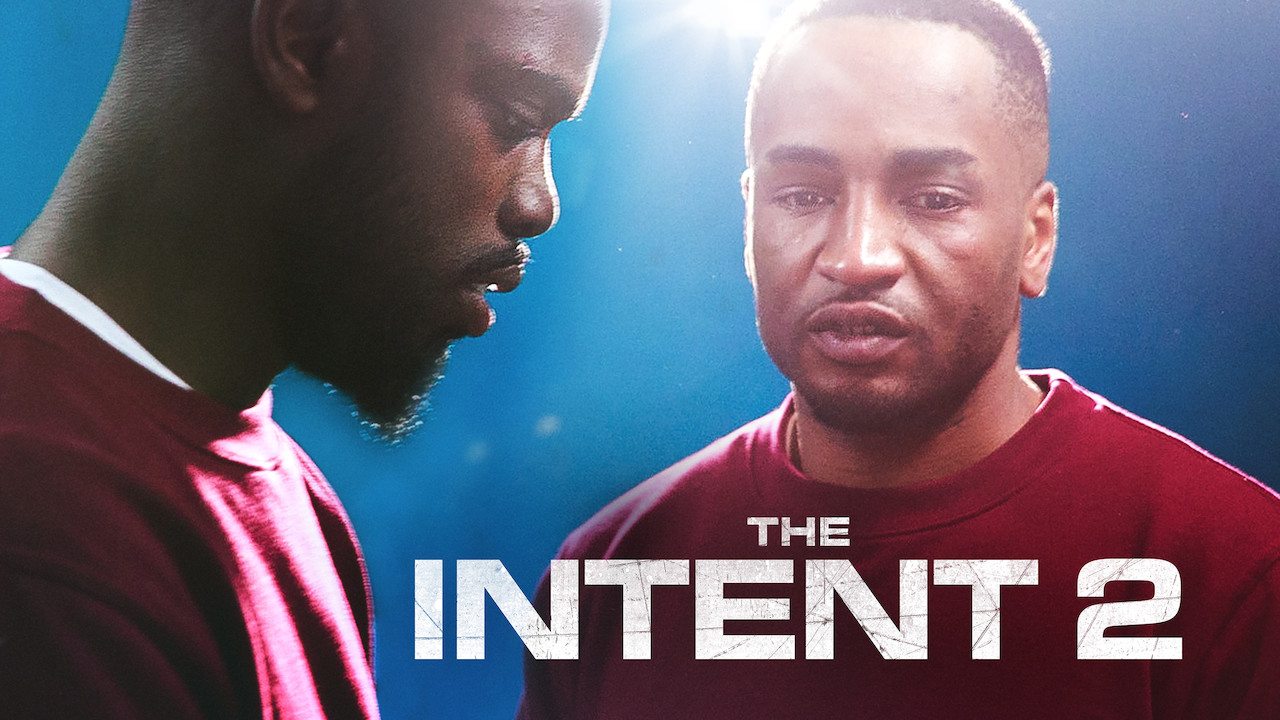 The Intent 2: The Come Up on Netflix UK