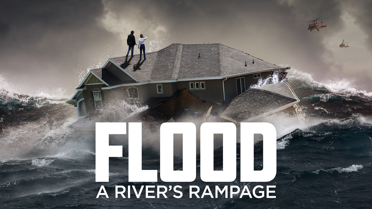 Flood: A River's Rampage on Netflix UK