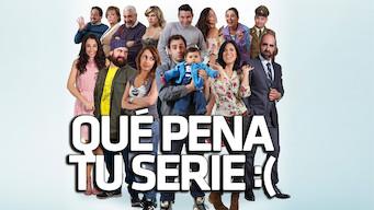 Qué pena tu serie (2015)