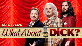 Eric ldle's What About Dick? (2012)