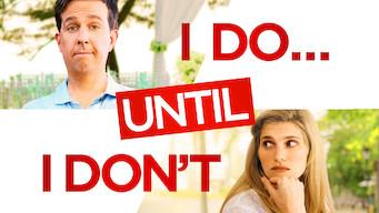 I Do... Until I Don't (2017)