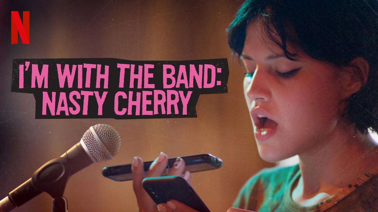 I'm with the Band: Nasty Cherry on Netflix UK