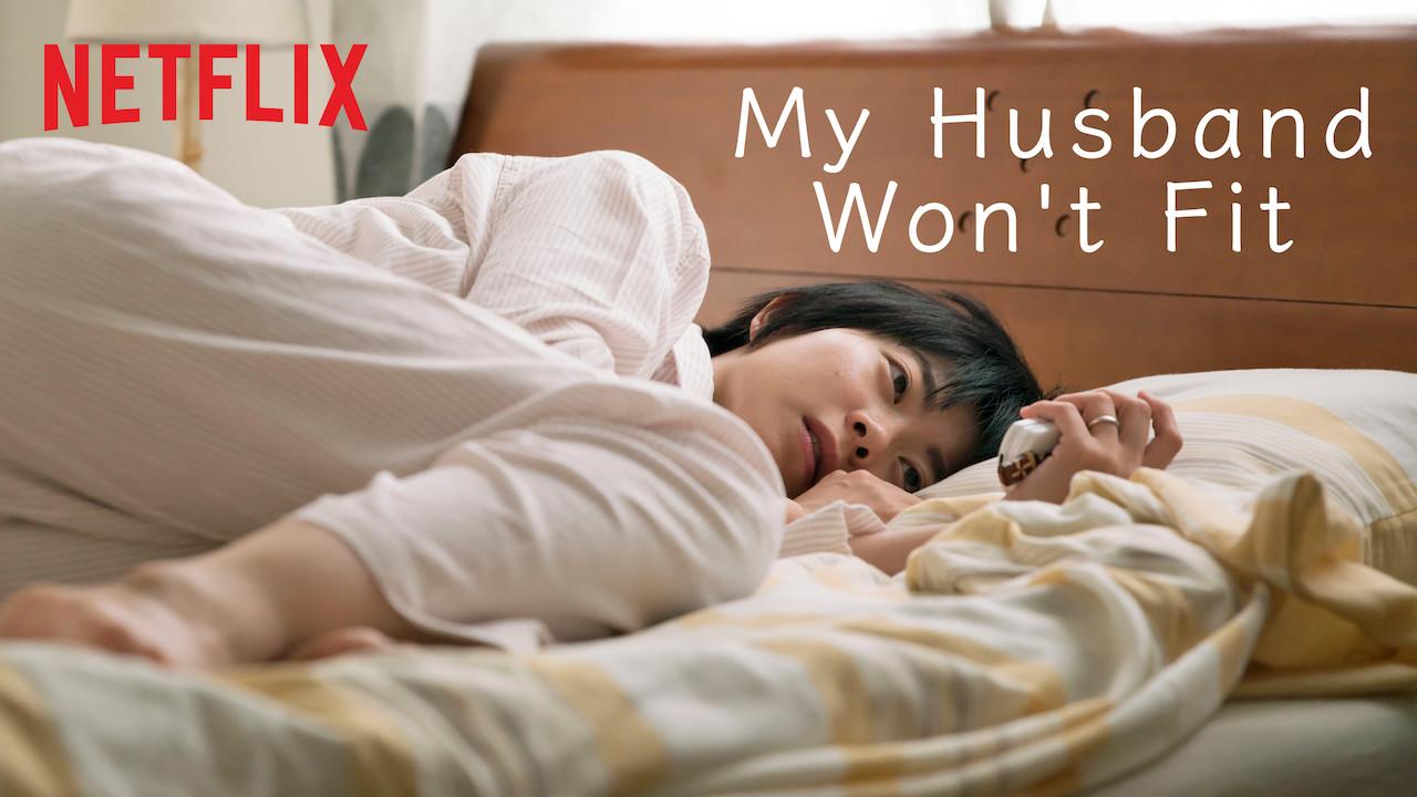 My Husband Won't Fit on Netflix UK
