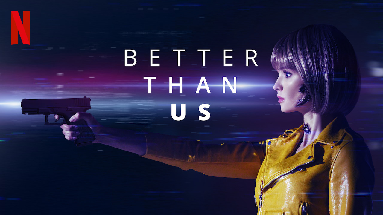 Better Than Us on Netflix UK