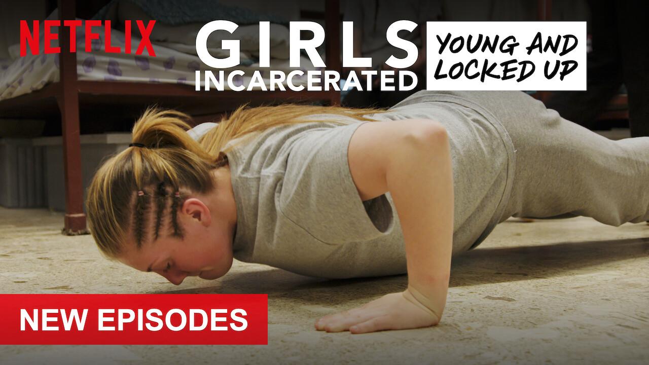 Girls Incarcerated on Netflix UK