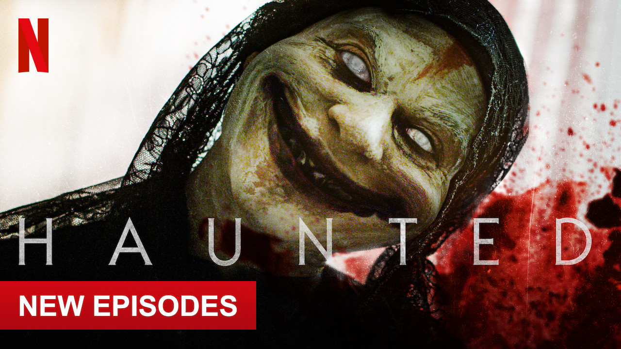 Haunted on Netflix UK