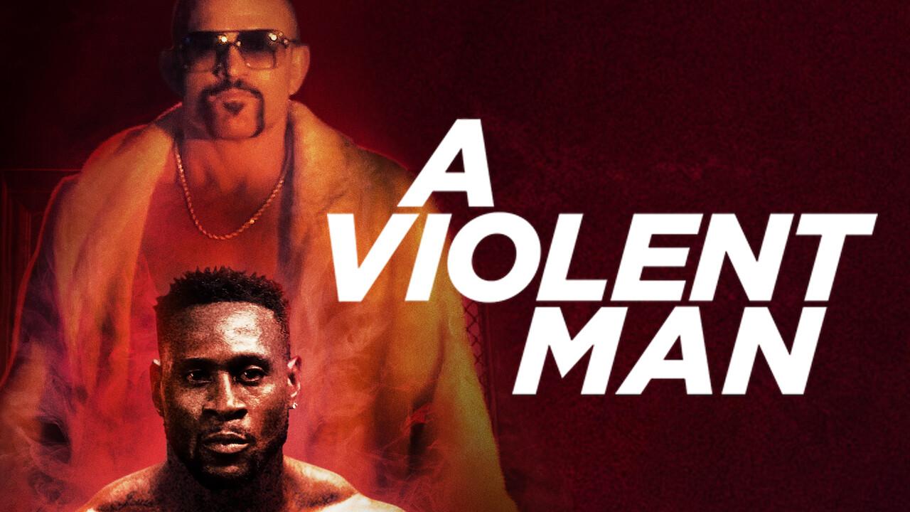 A Violent Man on Netflix UK