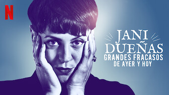 Jani Dueñas: Grandes fracasos de ayer y hoy (2018)