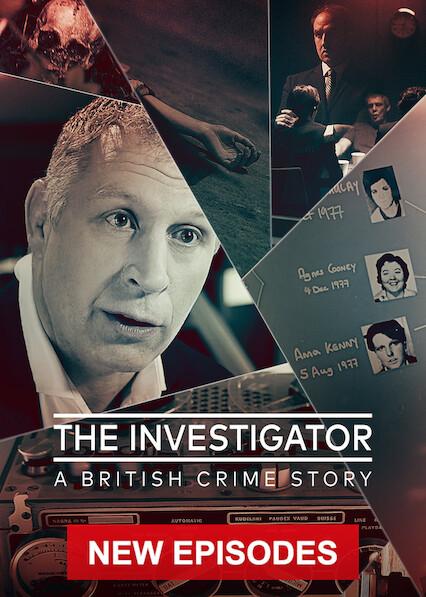 The Investigator: A British Crime Story on Netflix UK