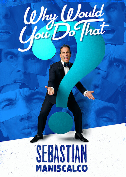 Sebastian Maniscalco: Why Would You Do That on Netflix UK