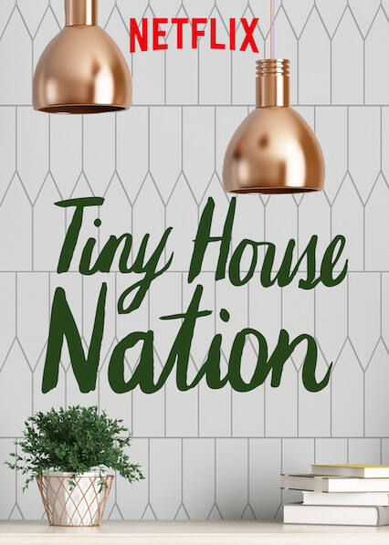 Tiny House Nation on Netflix UK