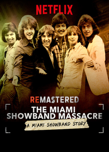 ReMastered: The Miami Showband Massacre on Netflix UK