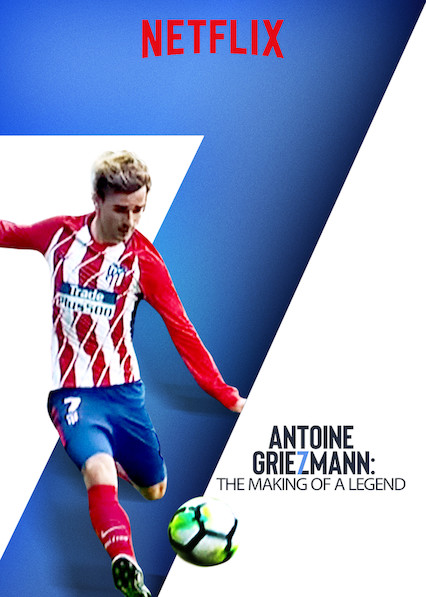 Antoine Griezmann: The Making of a Legend on Netflix UK