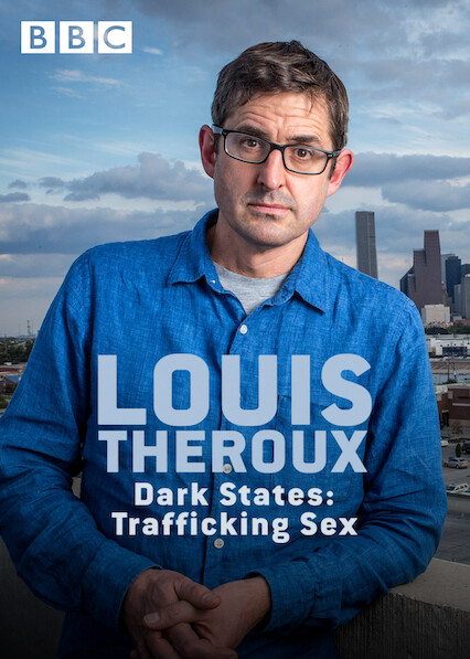 Louis Theroux: Dark States - Trafficking Sex on Netflix UK