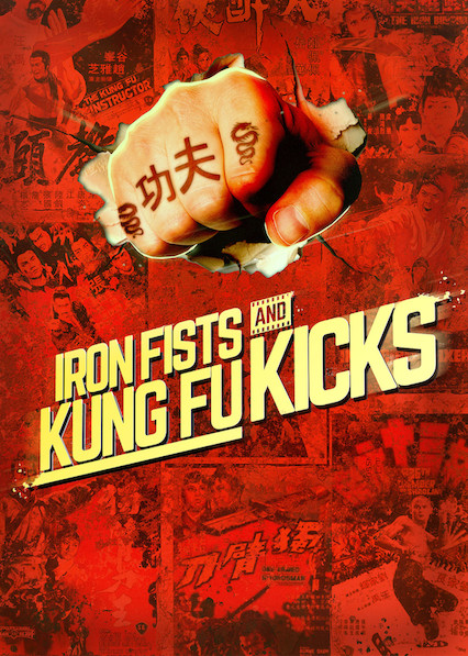 Iron Fists and Kung-Fu Kicks