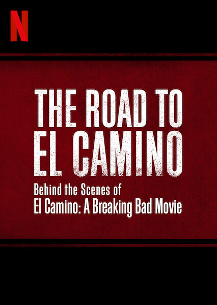 The Road to El Camino: Behind the Scenes of El Camino: A Breaking Bad Movie on Netflix UK