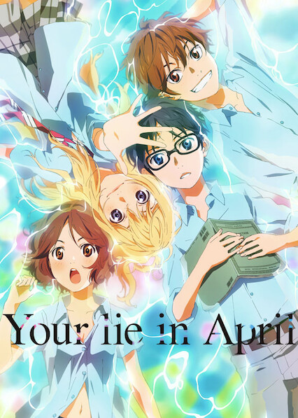 Your Lie in April on Netflix