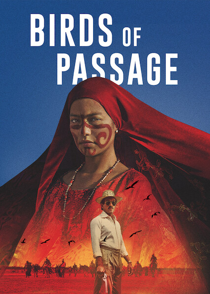 Birds of Passage on Netflix UK
