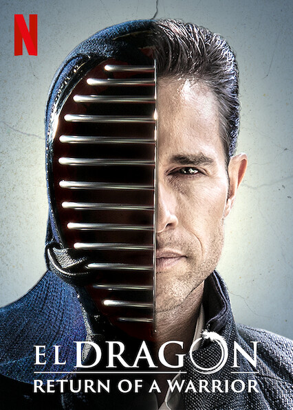 El Dragón: Return of a Warrior on Netflix UK