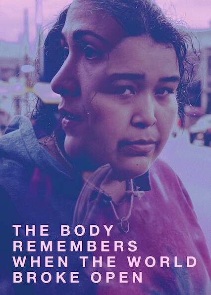The Body Remembers When the World Broke Open on Netflix UK