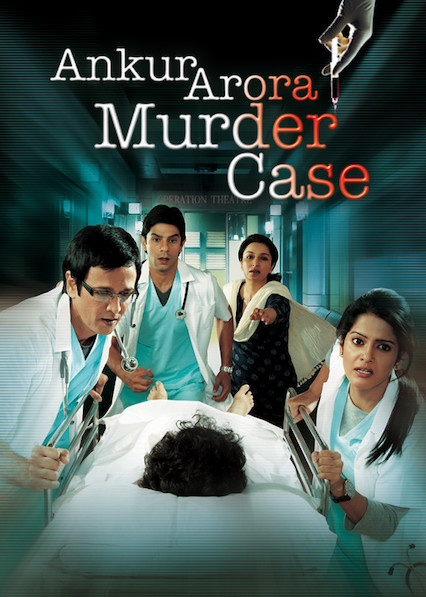 Ankur Arora Murder Case on Netflix UK