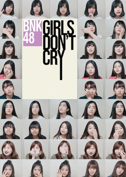 BNK48: Girls Don't Cry on Netflix UK