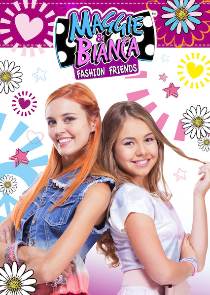 Maggie & Bianca: Fashion Friends on Netflix UK