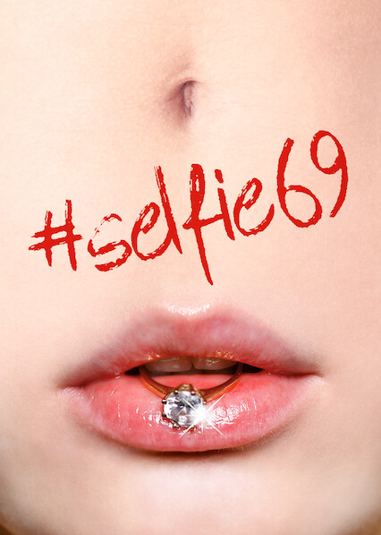 #Selfie 69 on Netflix UK