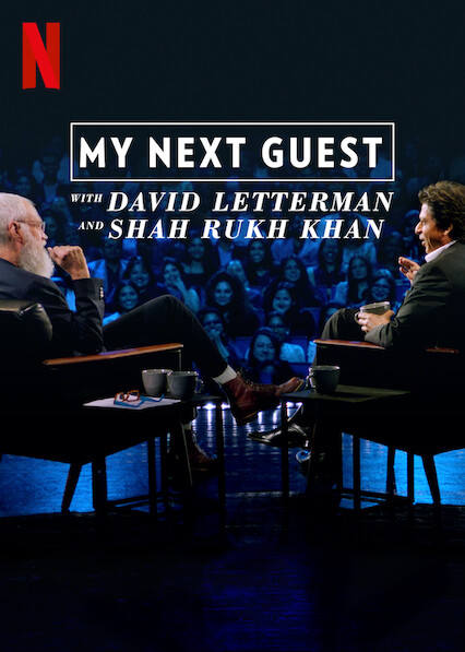 My Next Guest with David Letterman and Shah Rukh Khan on Netflix UK