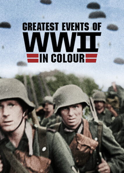 Greatest Events of WWII in Colour on Netflix UK