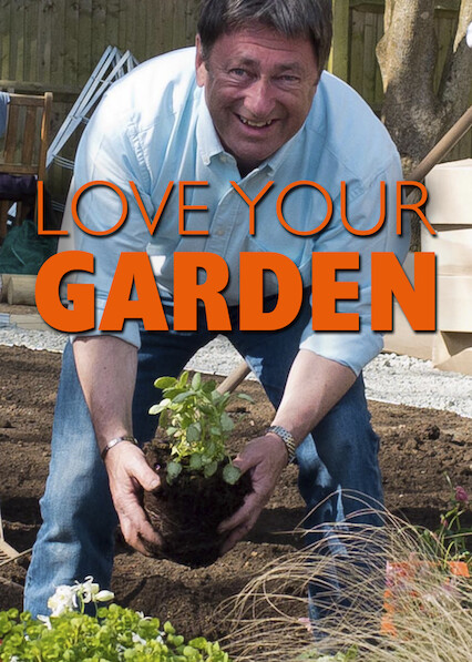 Love Your Garden on Netflix UK